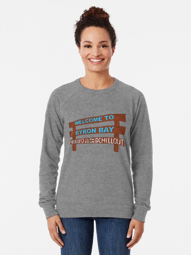 Alternate view of Iconic Byron Bay Cheer Up, Slow Down & Chill Out sign  Lightweight Sweatshirt