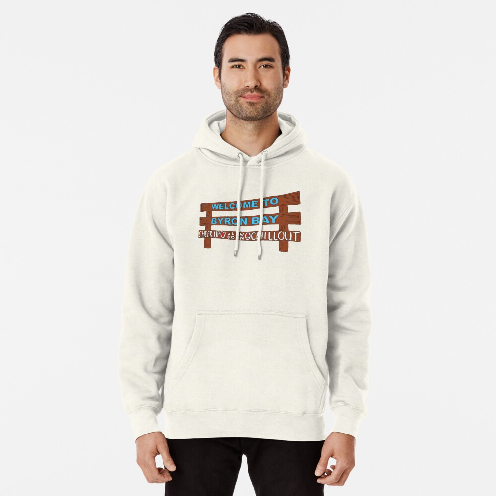 Iconic Byron Bay Cheer Up, Slow Down & Chill Out sign  Pullover Hoodie