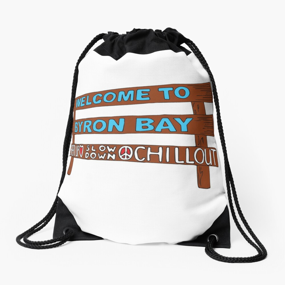Iconic Byron Bay Cheer Up, Slow Down & Chill Out sign  Drawstring Bag
