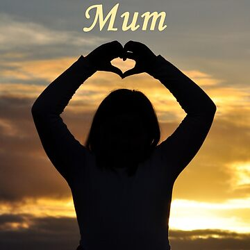 I Love You Mum by cozmist