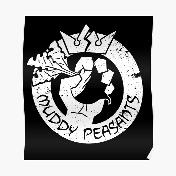 Muddy Peasants (White) Poster