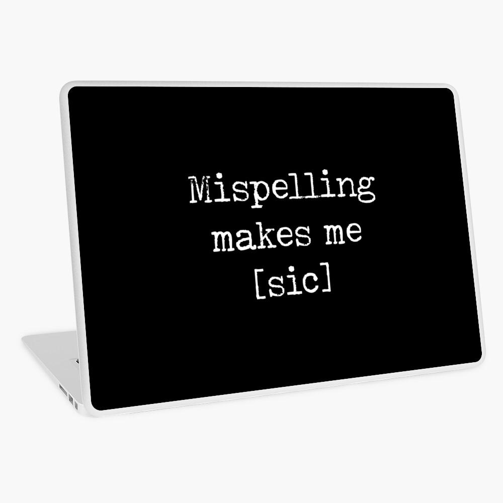 Mispelling me hace [Sic] Vinilo para portátil