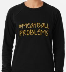 jersey shore - #meatballproblems Lightweight Sweatshirt