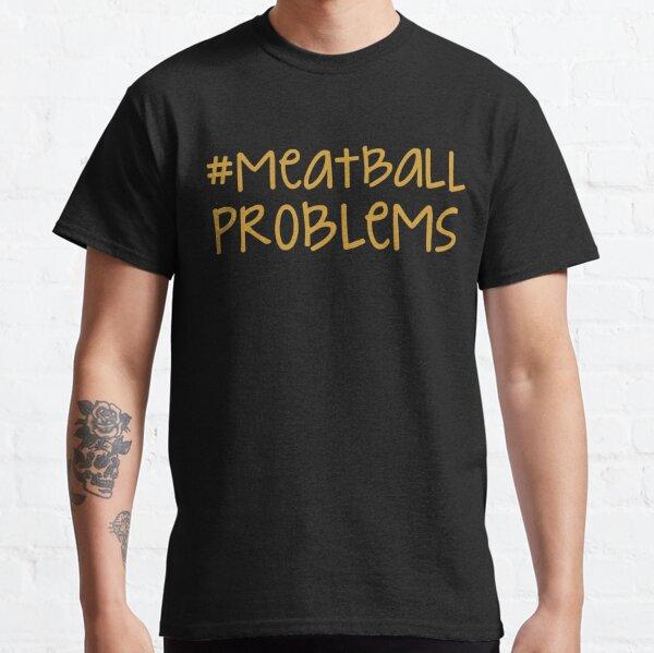 jersey shore - #meatballproblems Classic T-Shirt