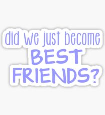 did we just become best friends? Sticker