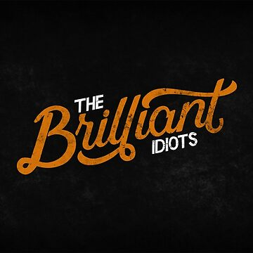 The Brilliant Idiots (Podcast) by NeilK27