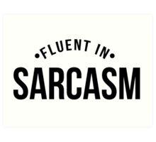 sarcasm Art Print