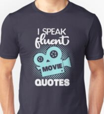 I Speak Fluent Movie Quotes T-Shirt - Nerdy Movie Fan Addict Enthusiast Theatre Quote Tee Cool Funny Gift Unisex T-Shirt