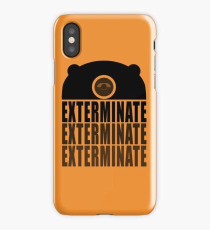 EXTERMINATE EXTERMINATE EXTERMINATE iPhone Case