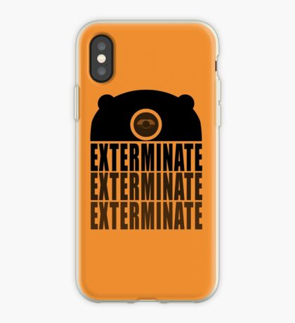 EXTERMINATE EXTERMINATE EXTERMINATE iPhone Case