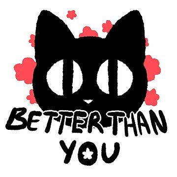 Better Than You Kitty Cat Flower Print by DarkSkittyPower