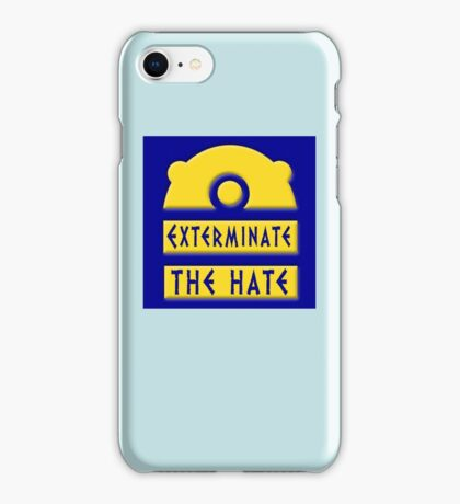 Exterminate the hate! = Rights iPhone Case/Skin