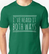 I've Heard It Both Ways in white T-Shirt