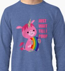 Just Wait Till I Poop (unicorn eating a rainbow) by Cheerful Madness!! Lightweight Sweatshirt