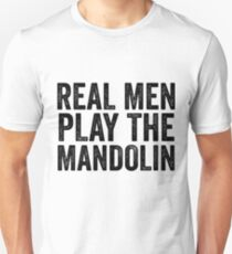 Real Men Play The Mandolin For Musician Music Unisex T-Shirt