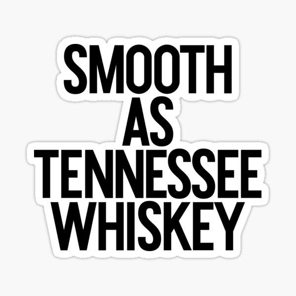 Lisse comme le whisky du Tennessee: Buveur de mauvaises herbes d'alcool Sticker