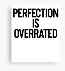 Perfection Is Overrated _ Motivation Mindset Canvas Print