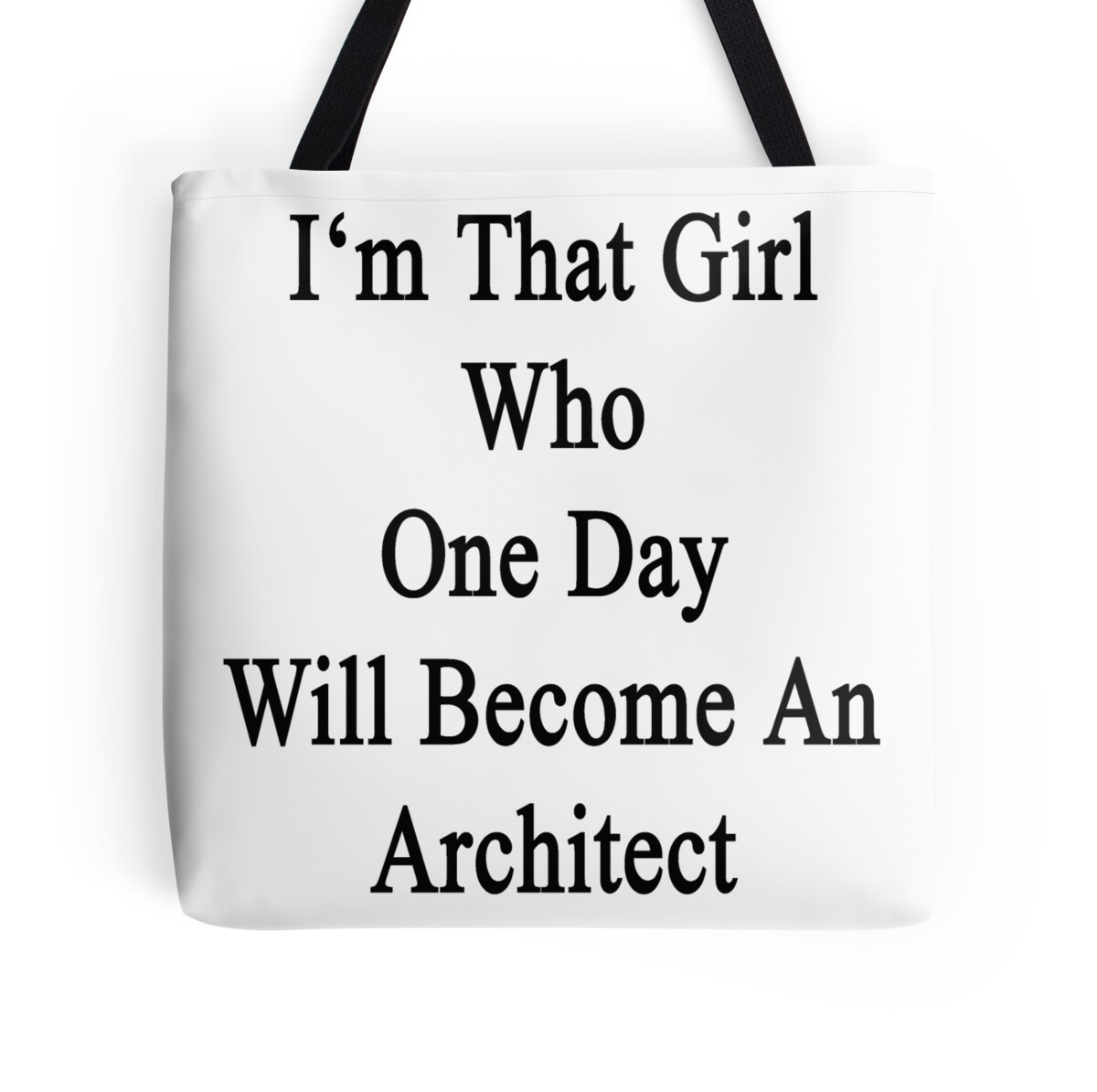 "Become An Architect i'm that girl who one day will become an architect "" tote bags"
