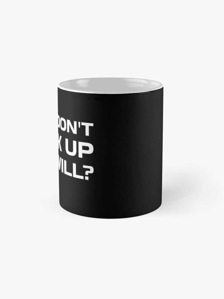 Alternate view of If You Don't Speak Up, Who Will? Mug