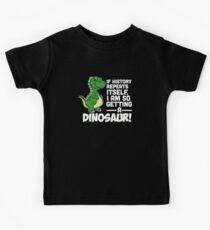 If History Repeats Itself I Am Getting A Dinosaur Kids Tee