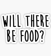 Will There Be Food Sticker