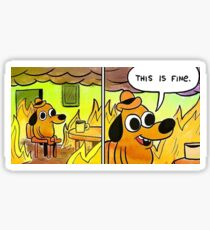 This Is Fine Meme  Sticker