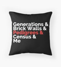 The Roots: Generations & Brick Walls & Pedigrees & Me Throw Pillow