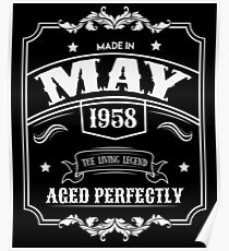 60th Birthday Gift - Born in May 1958 - Perfect BDay Present  Poster