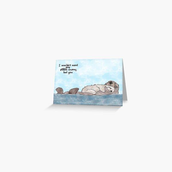 No Otter Mom Greeting Card