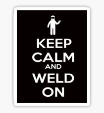 Keep Calm and Weld On Shirt, Stickers, Cases, Skins, Mugs, Posters Sticker