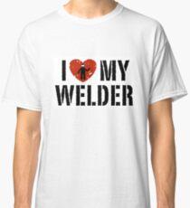 I love my Welder Shirt, Sticker, Cases, Skins, Mug, Poster Classic T-Shirt