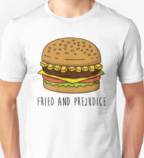 Fried and Prejudice Unisex T-Shirt