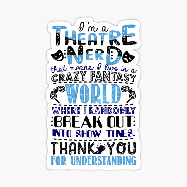 Theatre Nerd Funny Gift For Theatre Lovers Sticker