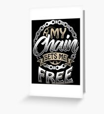My Chain Sets Me Free - Bicycle Cycling Chain Greeting Card