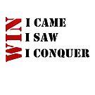 I came I saw I conquer #01 by DennsDesign