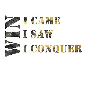I came I saw I conquer #03 by DennsDesign