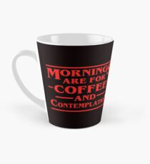 Morning Are For Coffee and Contemplation Tall Mug