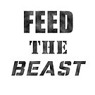 Feed The Beast Quote #2 by DennsDesign