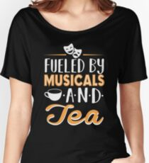 Fueled by Musicals and Tea Women's Relaxed Fit T-Shirt