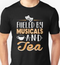 Fueled by Musicals and Tea Unisex T-Shirt