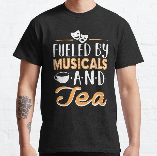 Alimenté par des comédies musicales et du thé T-shirt classique