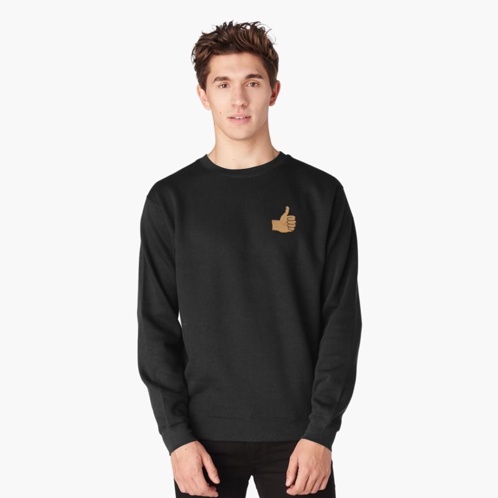 Thumbs up. You beauty Pullover Sweatshirt