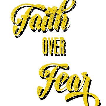 Faith over Fear Christian Inspirational Goodies by tahmeed789