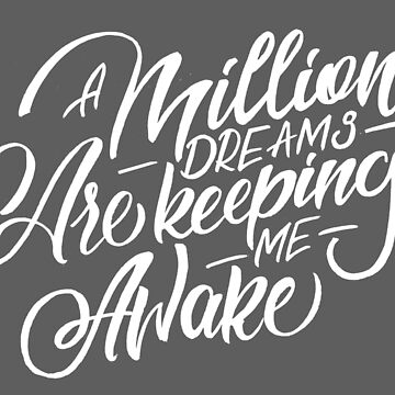 A million dreams are keeping me awake by julswonderland