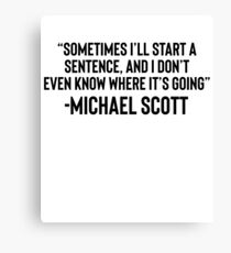 Sometimes I'll Start A Sentence And Great For TV Memes Canvas Print