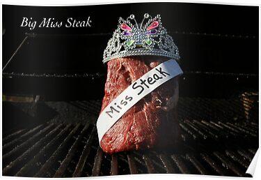 Quot Big Miss Steak Quot Posters By Jpphotos Redbubble