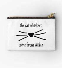 The cat whiskers come from within  Studio Pouch