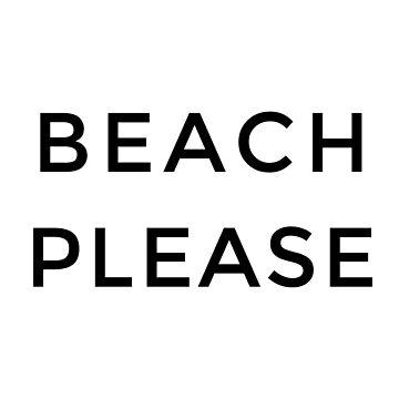 Beach Please by jenniferzalzal