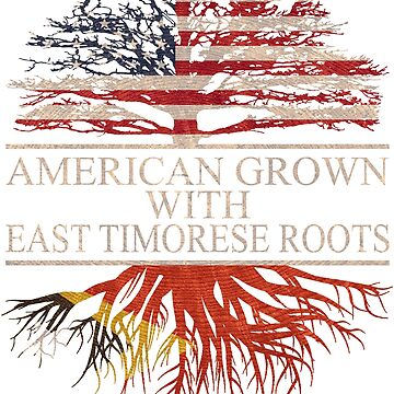 American grown with East Timorese Roots T-Shirt  by Good-Hombre