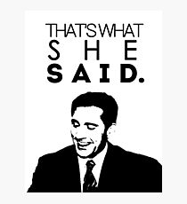 That's What She Said. Photographic Print